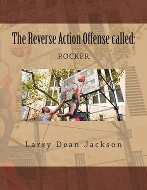 The Reverse Action Offense Called: Rocker