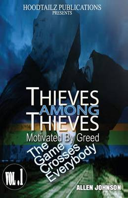 Thieves Among Thieves: Motivated by Greed. the Game Crosses Everybody