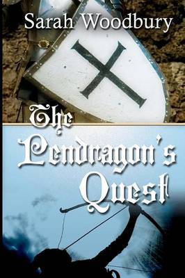 The Pendragon's Quest: Book Two in the Last Pendragon Saga