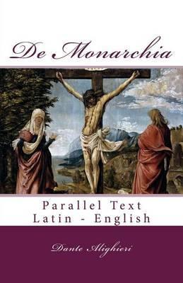 de Monarchia: Parallel Text Latin - English
