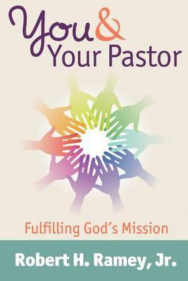 You & Your Pastor  : Fulfilling God's Mission