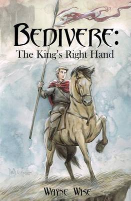 Bedivere: The King's Right Hand