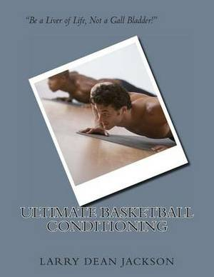 Ultimate Basketball Conditioning