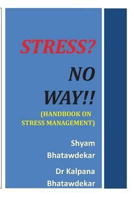 Stress? No Way!! (Handbook on Stress Management)