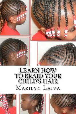 Learn How to Braid Your Child's Hair: The Cornrow Technique