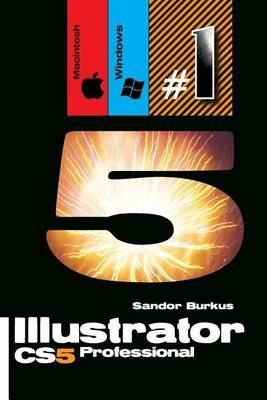 Illustrator Cs5, Professional (Macintosh / Windows): Buy This Book, Get a Job !
