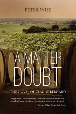 A Matter of Doubt - The Novel of Claude Bernard