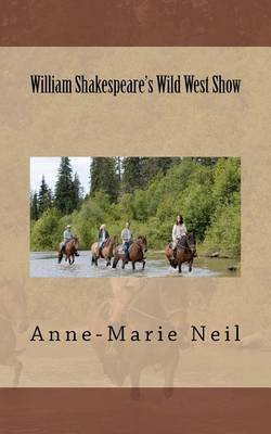 William Shakespeare's Wild West Show