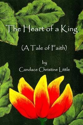 The Heart of a King (a Tale of Faith)