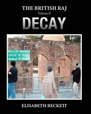The British Raj: Volume II Decay