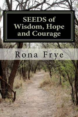 Seeds of Wisdom, Hope and Courage: Inspirational Guidance to Enrich Each New Day.