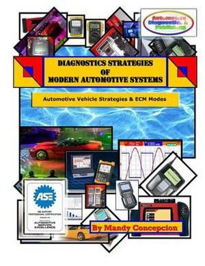 Automotive Vehicle Strategies and Ecm Modes: Diagnostic Strategies of Modern Automotive Systems