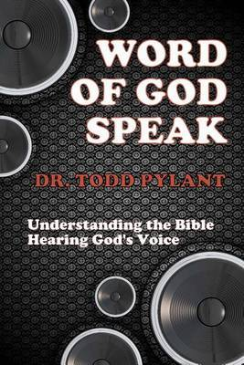 Word of God Speak: Understanding the Bible, Hearing God's Voice: Understanding the Bible, Hearing God's Voice