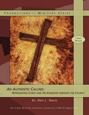 An Authentic Calling: Representing Christ and His Kingdom Through the Church