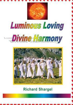 Luminous Loving Divine Harmony