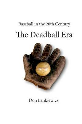 The Deadball Era