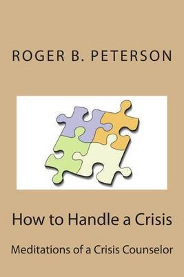 How to Handle a Crisis: Meditations of a Crisis Counselor
