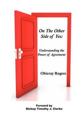 On the Other Side of Yes: Understanding the Power of Agreement: Understanding the Power of Agreement