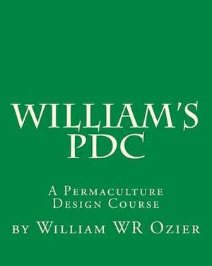 William's Pdc: A Permaculture Design Course