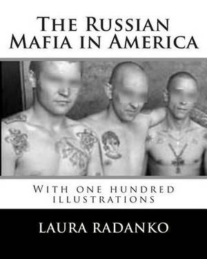 The Russian Mafia in America: With One Hundred Illustrations