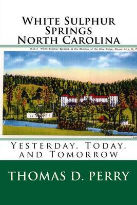 White Sulphur Springs North Carolina: Yesterday, Today, and Tomorrow