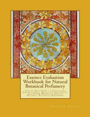 Essence Evaluation Workbook for Natural Botanical Perfumery
