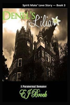Denel's Lilia: A Spirit Mate Love Story - Book #3