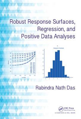 Robust Response Surfaces, Regression, and Positive Data Analyses