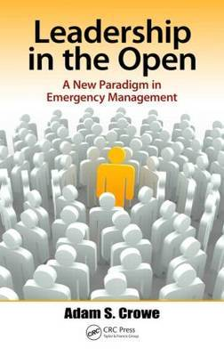 Leadership in the Open: A New Paradigm in Emergency Management