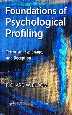 Foundations of Psychological Profiling: Terrorism, Espionage, and Deception