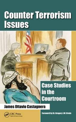 Counter Terrorism Issues: Case Studies in the Courtroom