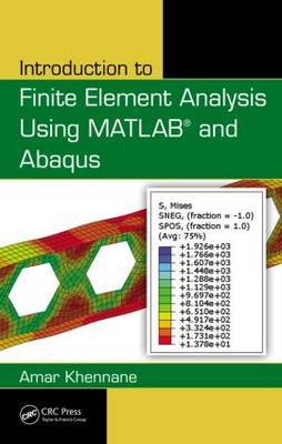 Introduction to Finite Element Analysis Using MATLAB (R) and Abaqus