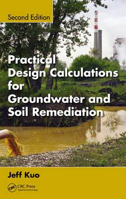 Practical Design Calculations for Groundwater and Soil Remediation