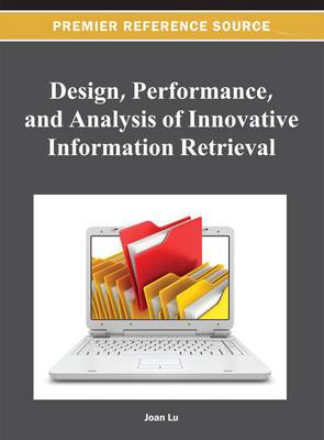 Design, Performance, and Analysis of Innovative Information Retrieval