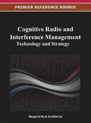 Cognitive Radio and Interference Management: Technology and Strategy
