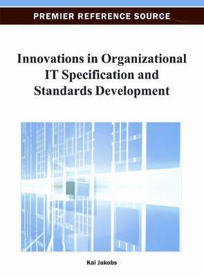 Innovations in Organizational IT Specification and Standards Development
