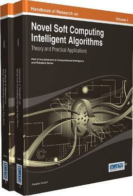 Handbook of Research on Novel Soft Computing Intelligent Algorithms: Theory and Practical Applications