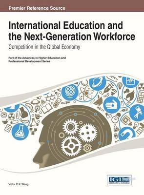 International Education and the Next-Generation Workforce: Competition in the Global Economy