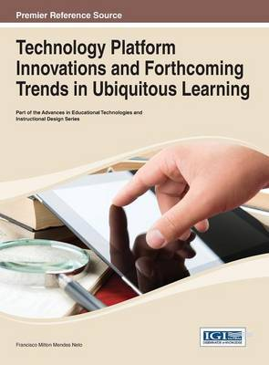 Technology Platform Innovations and Forthcoming Trends in Ubiquitous Learning