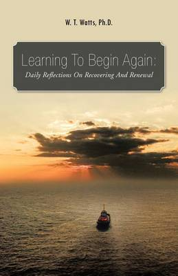 Learning to Begin Again: Daily Reflections on Recovering and Renewal