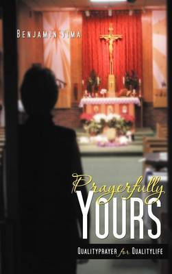 Prayerfully Yours: Qualityprayer for Qualitylife
