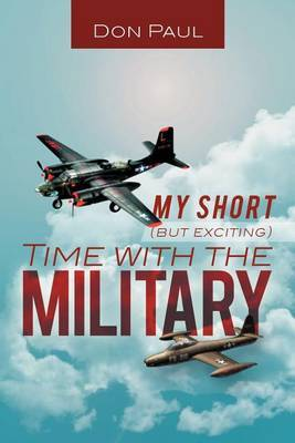 My Short (But Exciting) Time with the Military