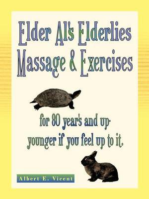 Elder Al's Elderlies Massage & Exercises  : For 80 Year's and Up - Younger If You Feel Up to It.