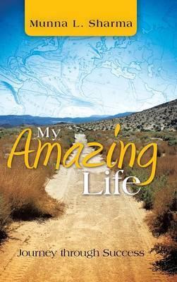 My Amazing Life: Journey Through Success