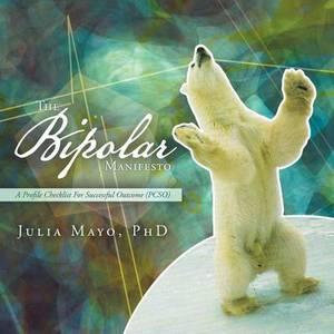 The Bipolar Manifesto: A Profile Checklist for Successful Outcome (Pcso)