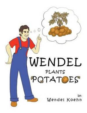 Wendel Plants Potatoes