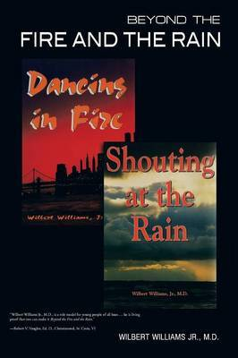 Beyond the Fire and the Rain