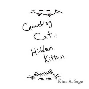 Crouching Cat, Hidden Kitten