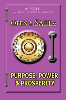 Open the Safe of Purpose, Power & Prosperity