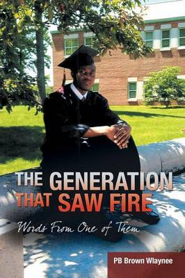 The Generation That Saw Fire: Words from One of Them